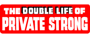 The Double Life of Private Strong