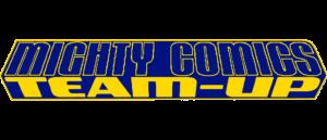 MIGHTY COMICS TEAM-UP