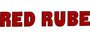 EVERYTHING YOU EVER WANTED TO KNOW ABOUT RED RUBE AND MORE